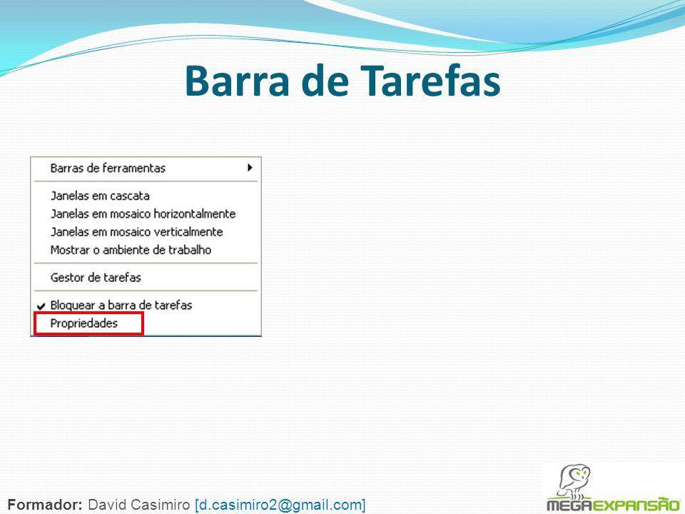 Barra de Tarefas Formador: David Casimiro [d.casimiro2@gmail.com]